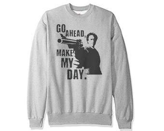 Go Ahead Make My Day - Sweatshirt !