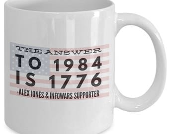 The Answer To 1984 Is 1776 Alex Jones and Infowars Supporter Coffee Mug