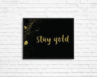 Stay Gold 8x10 Metallic Printable