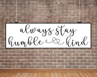Humble and Kind Sign, Always Stay Humble and Kind, Cuttable, SVG, Vinyl, Print, Printable, Digital File, DXF, Sticker, Cut File, Vector