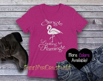 Funny Flamingo T Shirt, Single Looking To Flamingle, Funny Flamingo Shirts, Flamingo T Shirt, Flamingo Shirts, Flamingo Shirt, Bird Tshirt