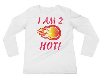 I am 2 Hot! Valentines cotton Ladies' Long Sleeve T-Shirt