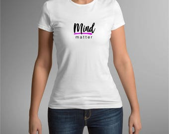 Mind Over Matter. Fitness t-shirt. Gym clothing. Positive message. Gift for gym lover. Gym clothes. Fitness clothes. Positive message. Vibe