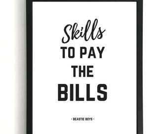 Skills To Pay The Bills - Beastie Boys Print