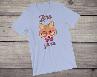 Zero fox given t-shirt funny saying funny quote gift for friends sarcastic tee Tshirt Short-Sleeve Unisex T-Shirt