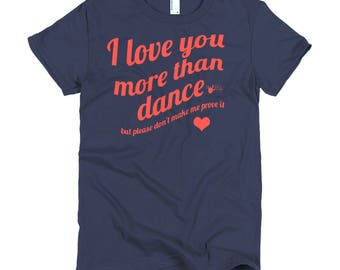 Dance Shirt - I love you more than dance - Red Valentine's day Women's Short sleeve t-shirt, 4 color options | Swing Swag Dance Gifts