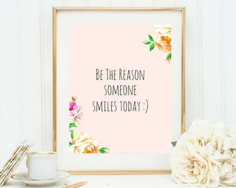 Printable art, Be the Reason someone smiles today, Inspirational Quotes, Office Gifts, Dorm Decor, Motivational Quotes, Typography