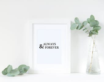 Always and forever love monochrome print | A4 | 5x7 | typography | nursery | art | decor | home | wall art