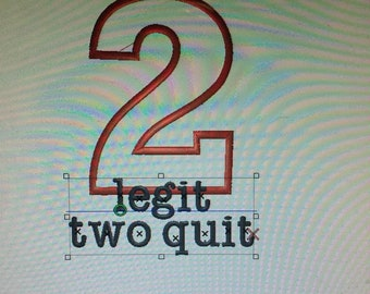 Personalized 2 / Two Legit to Quit Number Birthday Shirt