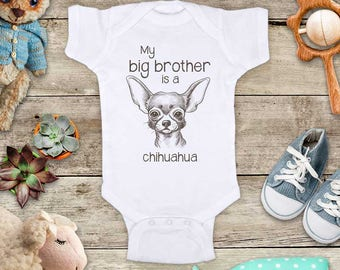 My big brother is a chihuahua dog - or big sister - funny cute baby bodysuit baby shower gift - Made in USA - toddler kids youth shirt
