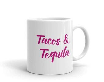 Tacos and Tequila Mug, Tacos & Tequila Party Mug, Tacos and tequila Gift, Bachelorette Party Gift, Love Tacos Mug