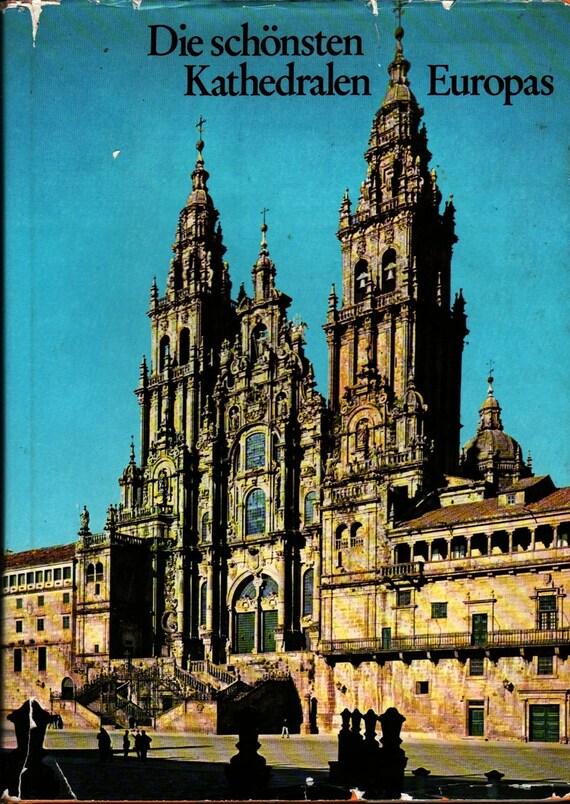 Die schonsten Kathedralen Europas + Josef Grunenfelder + Michael Wolgensinger + 1978 + Vintage Guide Book