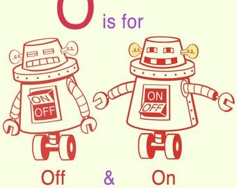 Alphabet Art print - Robot Art, Letter O art, robot nursery decor, baby boy gift, kid wall art, alphabet art, Classroom Art, Educational Art