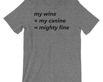 Wine and Dogs Shirt for Women- Wine Tshirt- Dogs and Wine Shirt- Wine and Dog Gifts- Wine and Dog Lover Tshirt- Wine and My Dog Tshirt