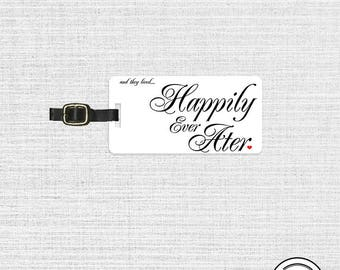 Luggage Tag Happily Ever After Personalized with Address Message or Quote Printed  Single Tag