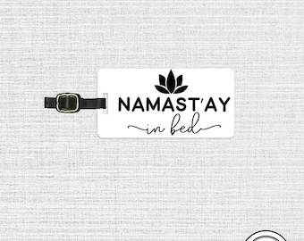 Luggage Tag Namaste Namstay in Bed Metal Luggage Tag  With Printed Custom Info On Back, Single Tag Personalized