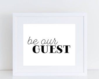 PRINTABLE Be Our Guest Sign, Be Our Guest Art, Be Our Guest Decor, Guest Room Sign, Guest Room Decor, Art Deco, Black and White Be Our Guest