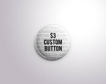 Design Your Own. Custom Pinback Button [1.5 Inch]