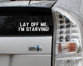 SALE Lay off me, I'm starving! Saturday Night Live SNL Chris Farley Rub-On Vinyl Die Cut Decal Bumper Sticker Car Laptop