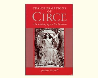 Transformation of Circe, the History of an Enchantress by Judith Yarnall, Ancient Greek Mythology, Homer, Odysseus, The Odyssey Vintage Book