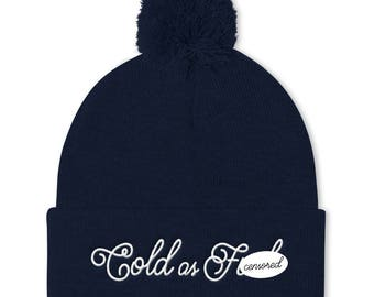 Cold As F - Embroidered Beanie - Mature - Funny Beanie - Funny Hat - Cute Beanie - Subversive - Punk - Skull Cap - Pom Pom Beanie