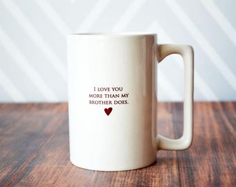 Father's Day Gift - Funny Gift - I Love You More Than My Brother Does - Large Coffee Mug