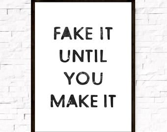 Fake it until you make it, Funny quotes print, Dorm print, Wall decor, Typography quote, Quote posters, Motivational poster, Funny wall art