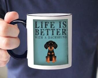 Dachshund Coffee Mug - Life is Better with a Dachshund Coffee Mug - Dog Lover Tea Cup - 11 oz Ceramic Mug - Item LIDA