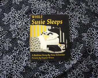 While Susie Sleeps By Nina Schneider. 1948 Vintage Antique Childrens Picture Book. Antique 40s Childrens Bedtime Story. New Baby Gift