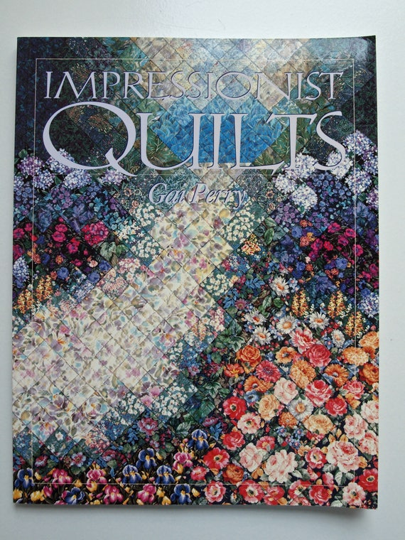 Impressionist Quilts by Gai Perry Soft Cover Book 1995 from ... : impressionist quilts - Adamdwight.com