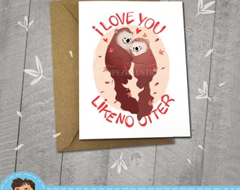 I Love You Like No Otter, Animal Illustration, Valentine's Day, I Miss You, Cute Gift Idea, Birthday Card, 5 x 7 Blank Card, Kraft Envelope,
