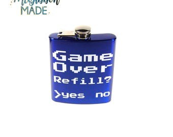 Game Over, Refill? stainless steel hip flask - retro video game, gamer/gaming/gamer life/gamer guy/gamer girl, game room flask