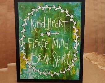 Kind Heart Fierce Mind Brave Spirit, Wood Mounted Art Print, Coastal Art Decor, Art Block Encouragement, Mixed Media Desk Art