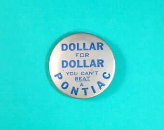 Pontiac Advertising Pin Back Button