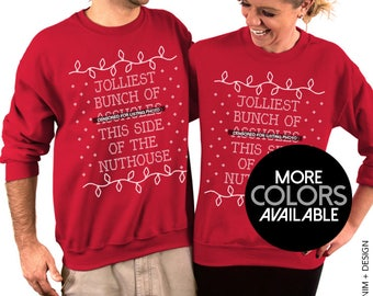 Ugly Christmas Sweater,Jolliest,Bunch of As*holes,This Side of the Nuthouse,Crew Neck, Sweatshirt,sweatshirt Funny,Gift for her,Gift for him