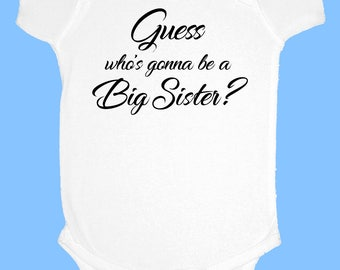 guess who's gonna be a big sister onesie  |  baby announcement shirt for new sister