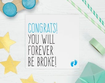 Funny baby card for a new baby girl or baby boy, Pregnancy card for expecting mum, Forever be broke