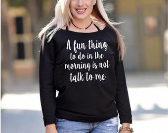 A Fun Thing To Do In The Morning Is Not Talk to me, Funny Mom Shirt, Funny mom gift, mom life, mommin shirt, gift for mom, Coffee Lover