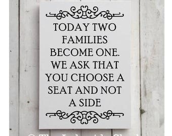 Today two families become one. We ask that you choose a seat not a side | Wedding Signage | MDF Sign | Wedding Decor | Wedding Decor