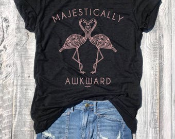 Majestically Awkward...Flamingo Pink, Black Tee, Can't Adult,Antisocial, Introvert,Unbasic Tee,Graphic Tee, Triblend, Funny, Unisex, T-Shirt