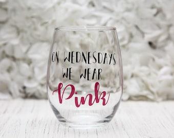 On Wednesdays We Wear Pink, Mean Girls, Regina George, Girlboss, Gift for Friend, Girl Mom Gift, Birthday Gift Pink, Stemless Wine Glass