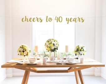 CHEERS TO 40 YEARS banner, gold glitter, thirty, 40th birthday, 40 years loved, party decor, photo backdrop, sign