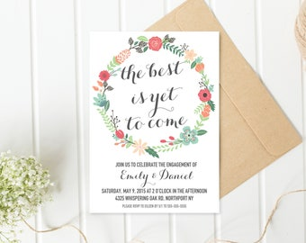 Engagement Party Invitation, Printable Engagement Party Invitation, The Best is Yet to Come, Engaged, Bride, Floral, Boho, Invitation [207]