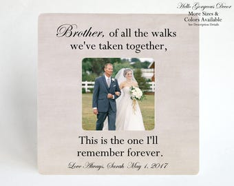 Brother Gift Thank You Wedding Personalized Picture Frame Of All The Walks We've Taken Together Brother Bride Aisle Gift Custom Photo Frame