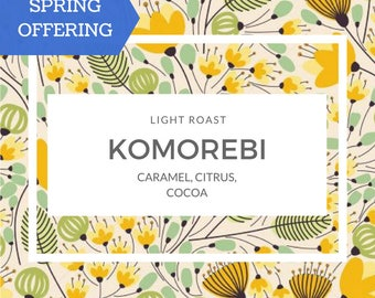 Komorebi, Light Roast