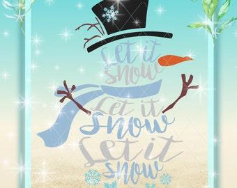 Let It Snow Svg, Snowman Svg File, Winter Svg, Christmas Svg, Snowman Cut File, Let It Snow, Holiday Svg, Snowman Vector File