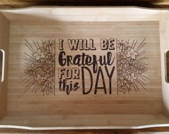 Woodburned Bamboo Tray I Will Be Grateful For This Day