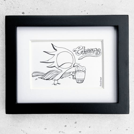 Cheers Drawing - Dream Bird Art - Pen Ink Illustration, Hand drawn art, Framed drawing