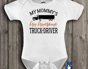 Truck Driver baby,My mommy's an awesome Truck driver,Trucker gift,Big Rig,profession baby clothes,Cute baby clothes,infant clothing,347_1