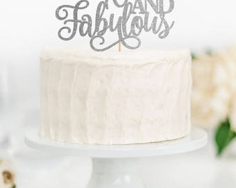SALE - 40 and Fabulous Cake Topper, 40 & Fabulous, 40th Birthday Cake Topper, Adult Birthday Cake Topper, Milestone Birthday Topper
